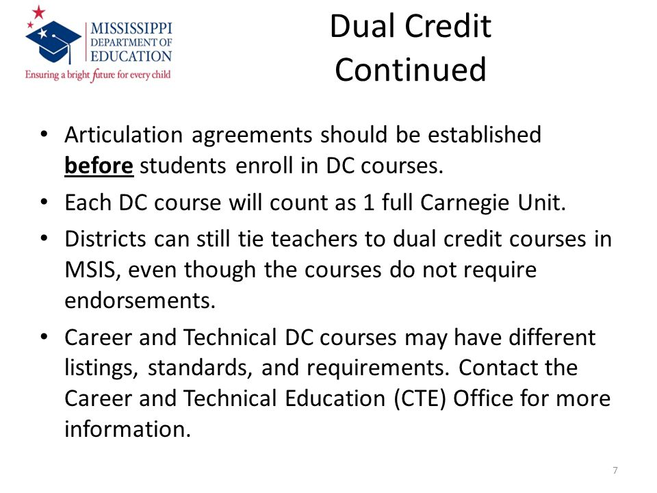 Dual Credit Continued Articulation agreements should be established before students enroll in DC courses.