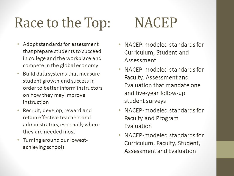 Race to the Top: NACEP Adopt standards for assessment that prepare students to succeed in college and the workplace and compete in the global economy