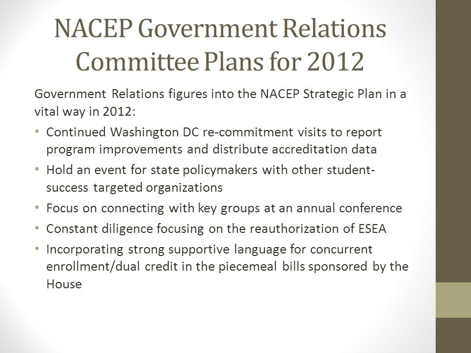 Learn More about NACEP Governmental Affairs Congress has not approved the budget for fiscal year 2011.