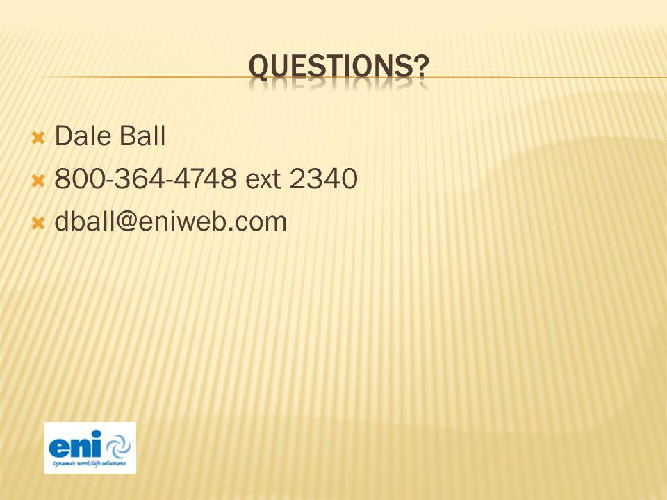 Dale Ball 800-364-4748 ext 2340 dball@eniweb.com