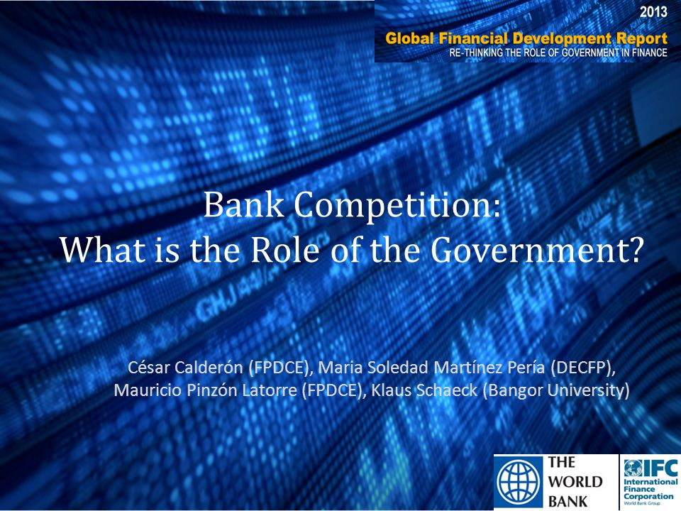Cross-section analysis of the drivers of banking competition – Choice of drivers follows the literature (Claessens and Laeven, 2004; Anzoategui, Martinez-Pería and Rocha, 2010; Demirguc-Kunt and Martínez-Pería, 2010, among others) Focus on the role of the State – As market participant.