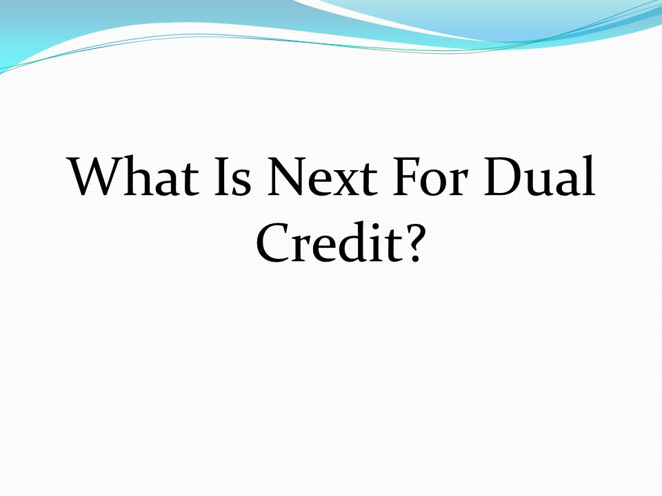 What Is Next For Dual Credit