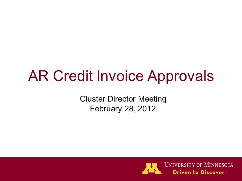 AR Credit Invoice Approvals Cluster Director Meeting February 28, 2012