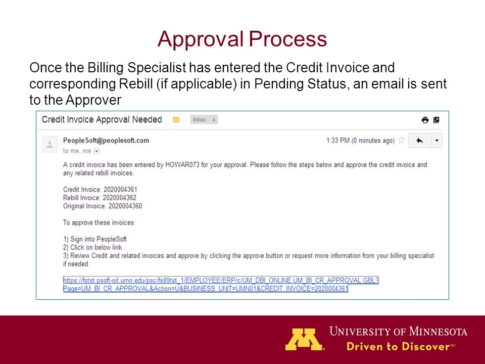Approval Process Once the Billing Specialist has entered the Credit Invoice and corresponding Rebill (if applicable) in Pending Status, an email is sent to the Approver