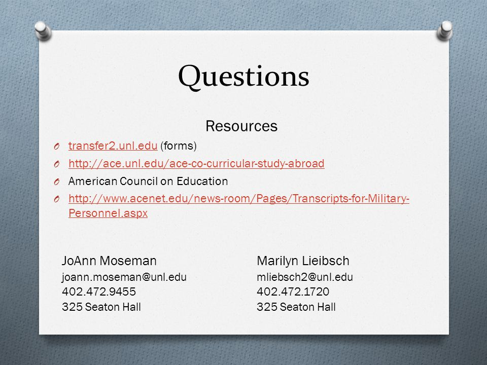 Questions Resources O transfer2.unl.edu (forms) transfer2.unl.edu O     O American Council on Education O   Personnel.aspx   Personnel.aspx JoAnn MosemanMarilyn Lieibsch Seaton Hall