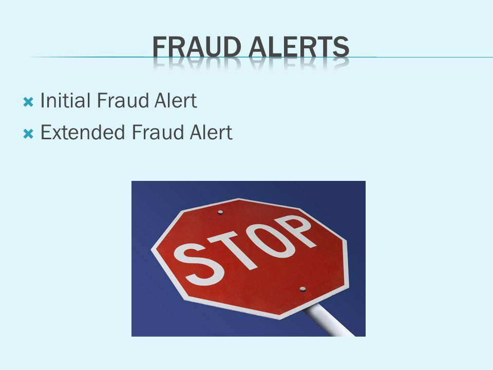 Initial Fraud Alert Extended Fraud Alert