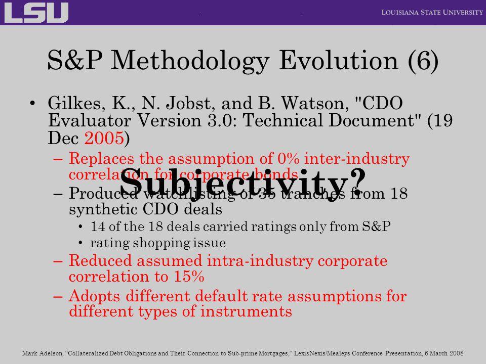 S&P Methodology Evolution (6) Gilkes, K., N. Jobst, and B. Watson,