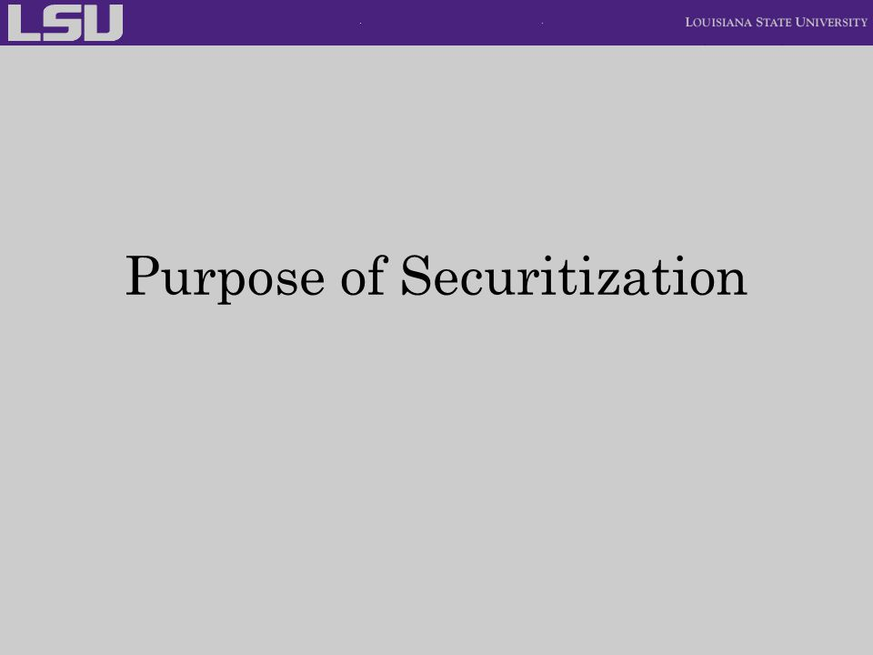 Purpose of Securitization