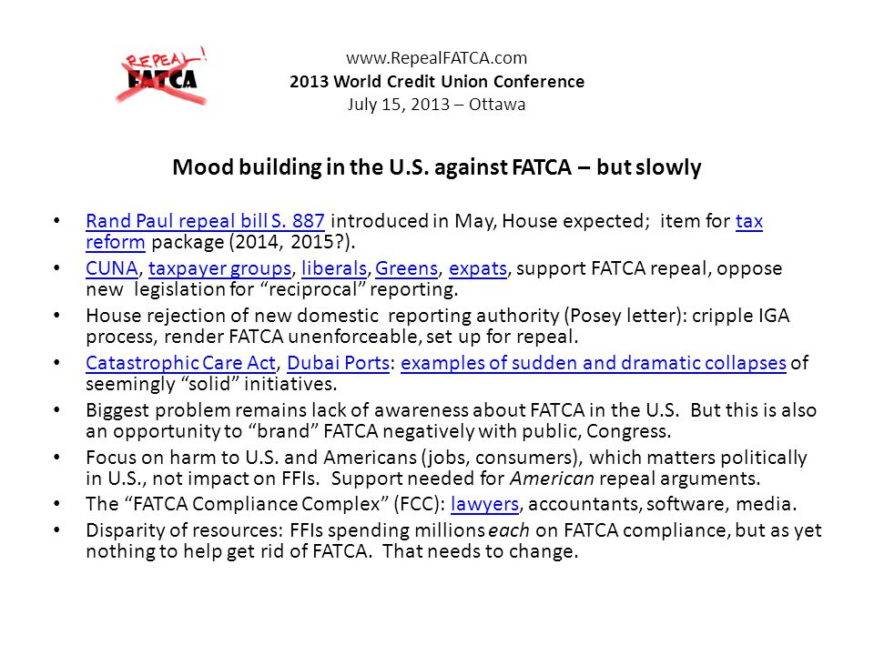 www.RepealFATCA.com 2013 World Credit Union Conference July 15, 2013 – Ottawa Mood building in the U.S.