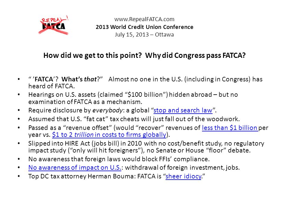www.RepealFATCA.com 2013 World Credit Union Conference July 15, 2013 – Ottawa How did we get to this point.