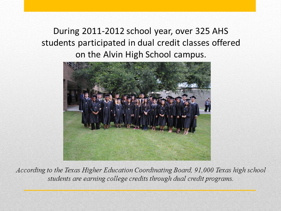 According to the Texas Higher Education Coordinating Board, 91,000 Texas high school students are earning college credits through dual credit programs