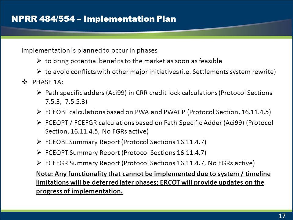 NPRR 484/554 – Implementation Plan 17 Implementation is planned to occur in phases to bring potential benefits to the market as soon as feasible to av