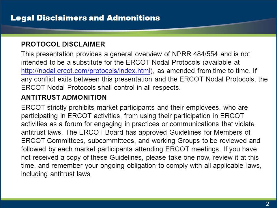 Legal Disclaimers and Admonitions PROTOCOL DISCLAIMER This presentation provides a general overview of NPRR 484/554 and is not intended to be a substi
