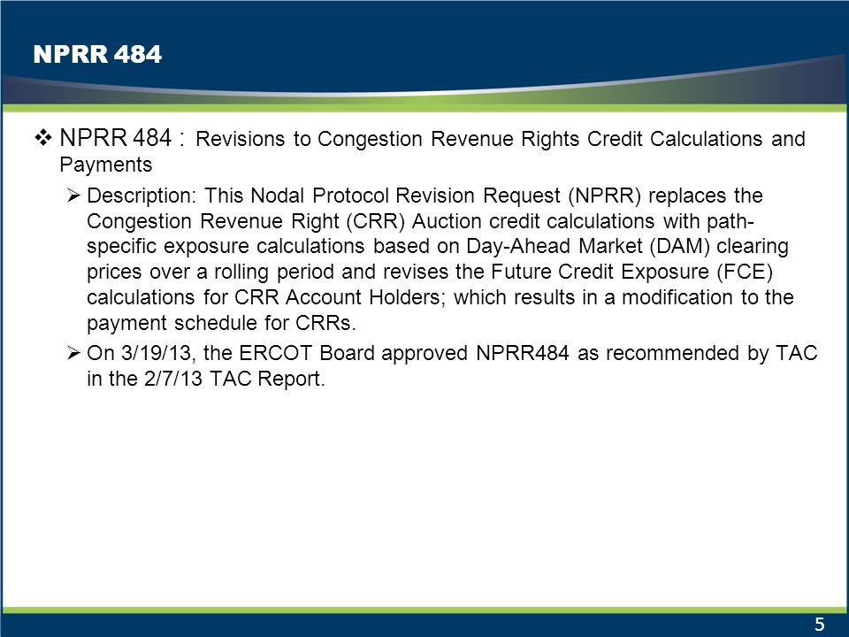 NPRR 484 NPRR 484 : Revisions to Congestion Revenue Rights Credit Calculations and Payments Description: This Nodal Protocol Revision Request (NPRR) r