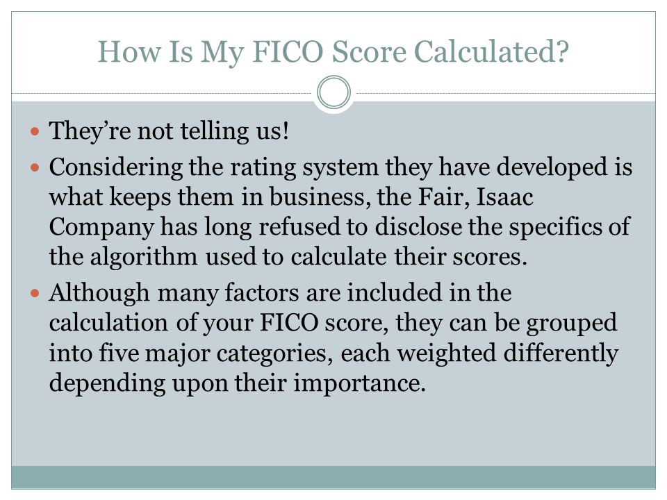 How Is My FICO Score Calculated. Theyre not telling us.