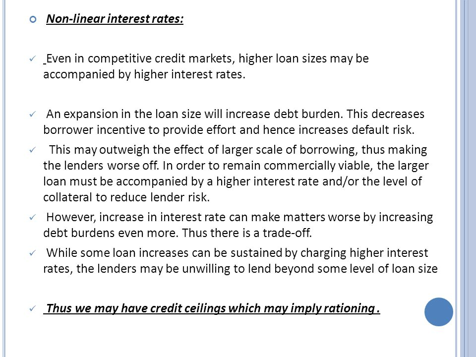 Non-linear interest rates: Even in competitive credit markets, higher loan sizes may be accompanied by higher interest rates.