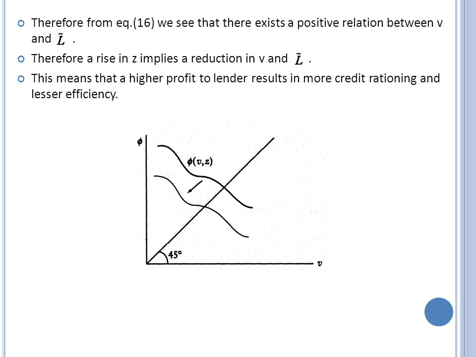 Therefore from eq.(16) we see that there exists a positive relation between v and.