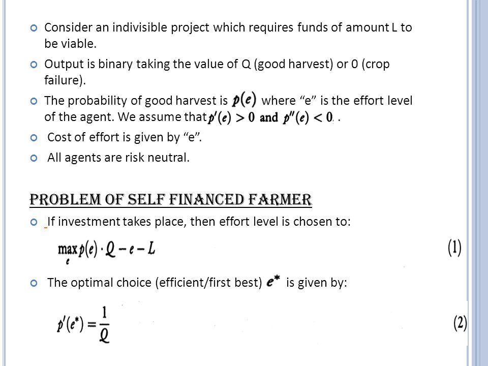 In any efficient contract, the amount of investment L is selected to : The first order condition becomes: Now given that the effort choice is suboptimal; i.e.