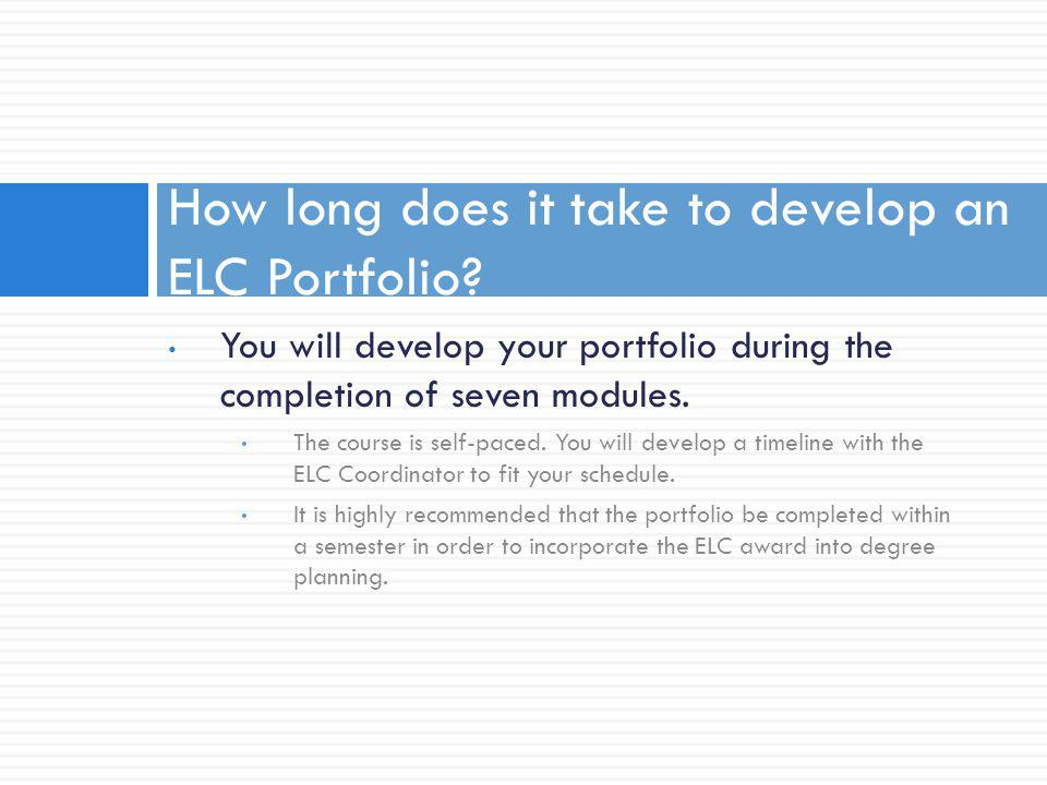 You will develop your portfolio during the completion of seven modules.