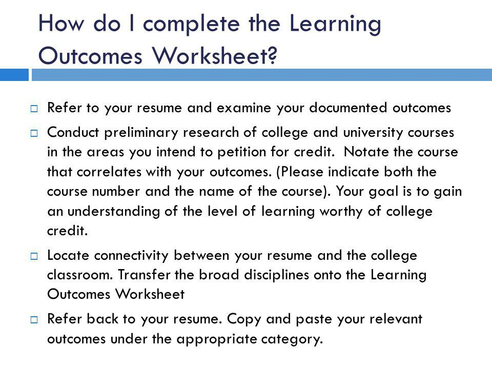 How do I complete the Learning Outcomes Worksheet.