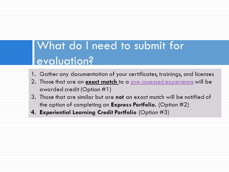What do I What do I need to submit for evaluation.