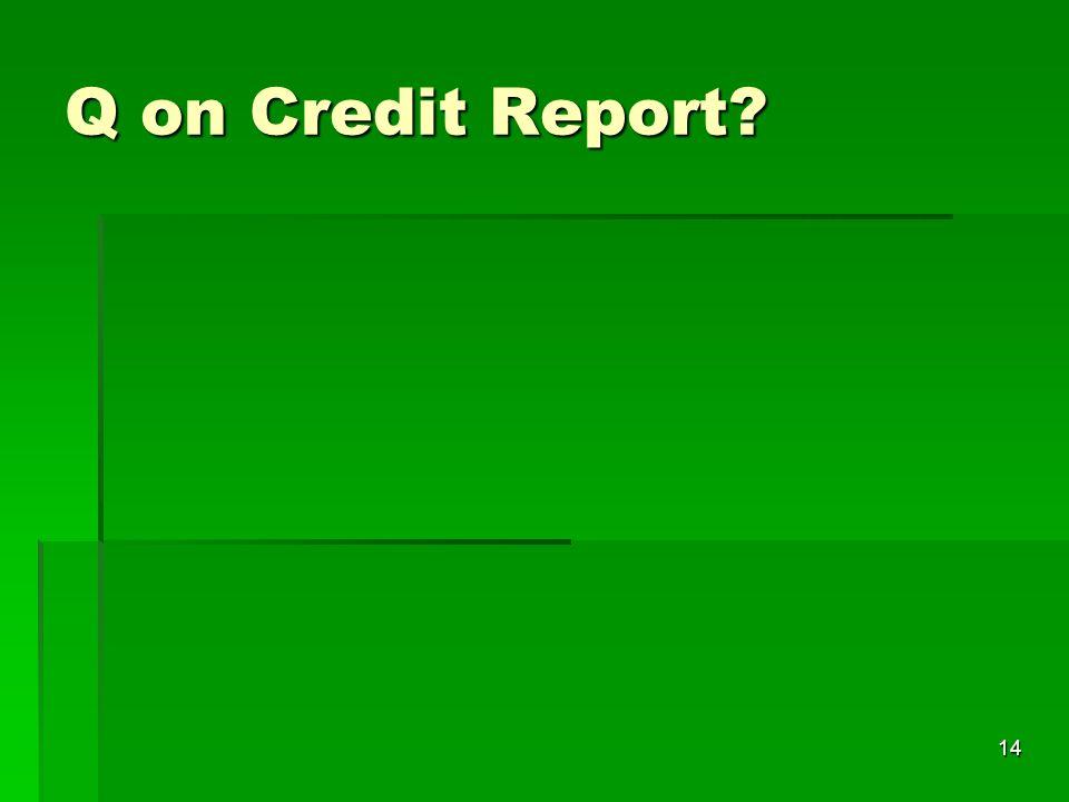 Q on Credit Report? 14