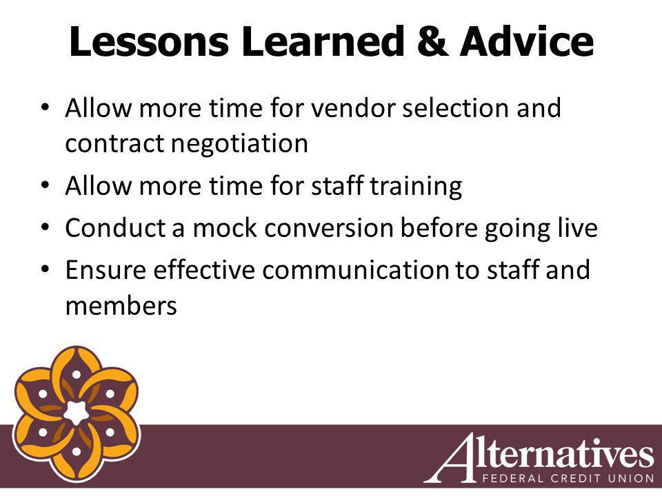 Lessons Learned & Advice Allow more time for vendor selection and contract negotiation Allow more time for staff training Conduct a mock conversion before going live Ensure effective communication to staff and members