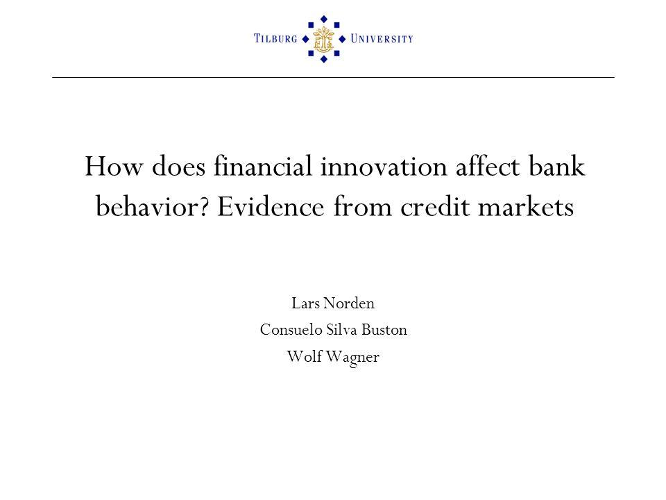 How does financial innovation affect bank behavior.