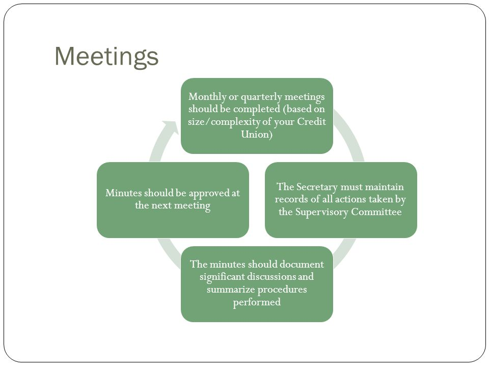 Other Things to Do Continuously review and monitor internal control policies and procedures Select and cooperate with external auditors, if applicable Review examination and audit findings and ensure corrective action was taken and documented Meet with the examiners and auditors as necessary Research member complaints Complete other recommended procedures
