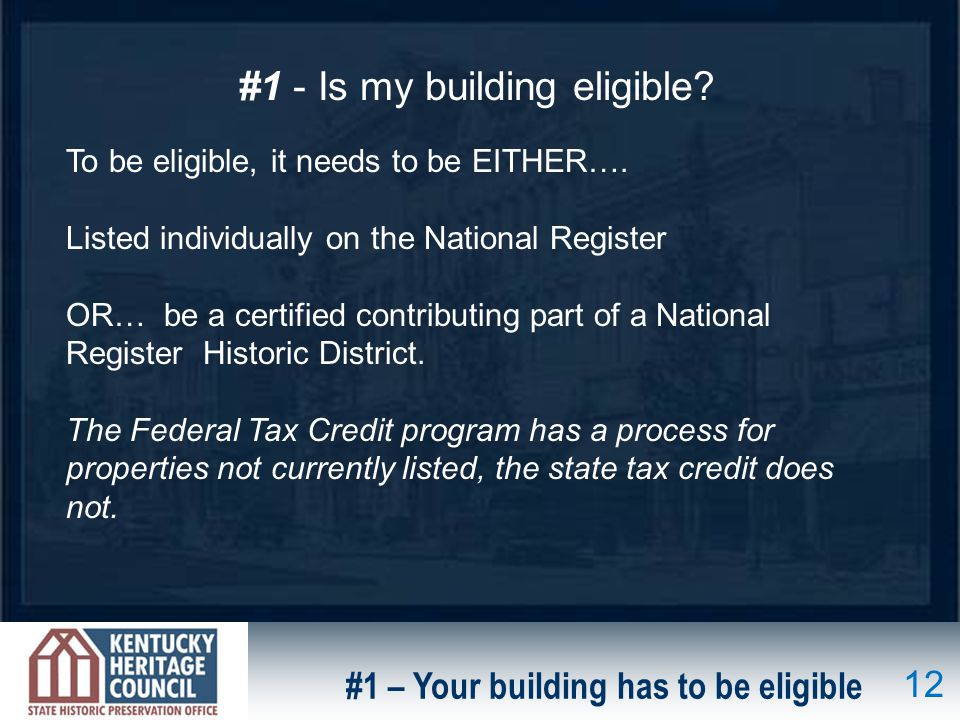 #1 – Your building has to be eligible #1 - Is my building eligible.