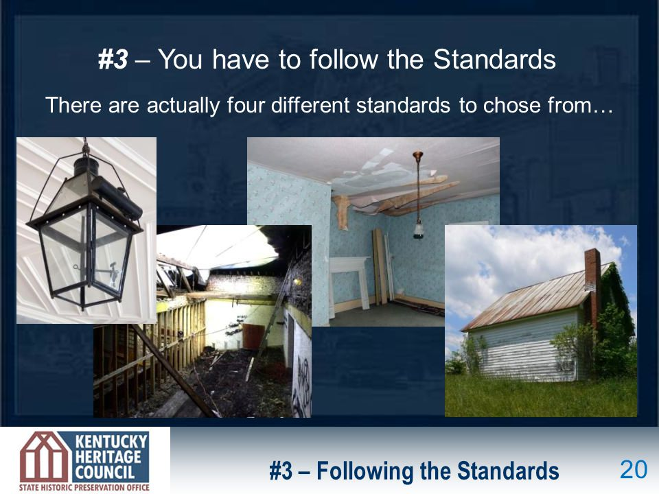 #3 – You have to follow the Standards There are actually four different standards to chose from… #3 – Following the Standards 20