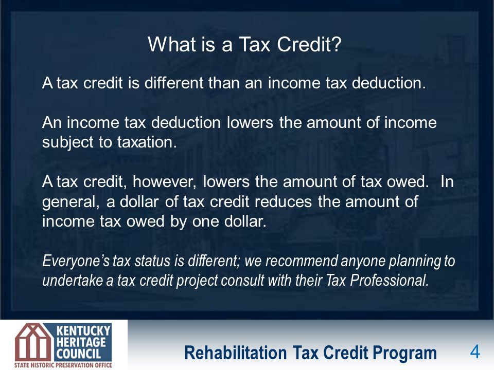 Rehabilitation Tax Credit Program What is a Tax Credit.