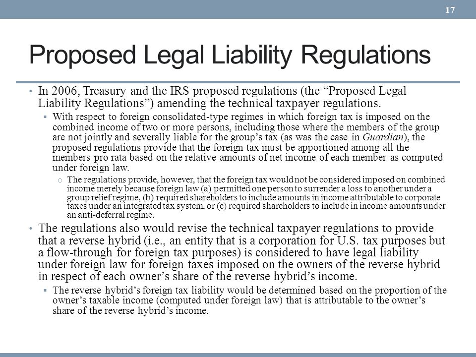 Proposed Legal Liability Regulations In 2006, Treasury and the IRS proposed regulations (the Proposed Legal Liability Regulations) amending the techni