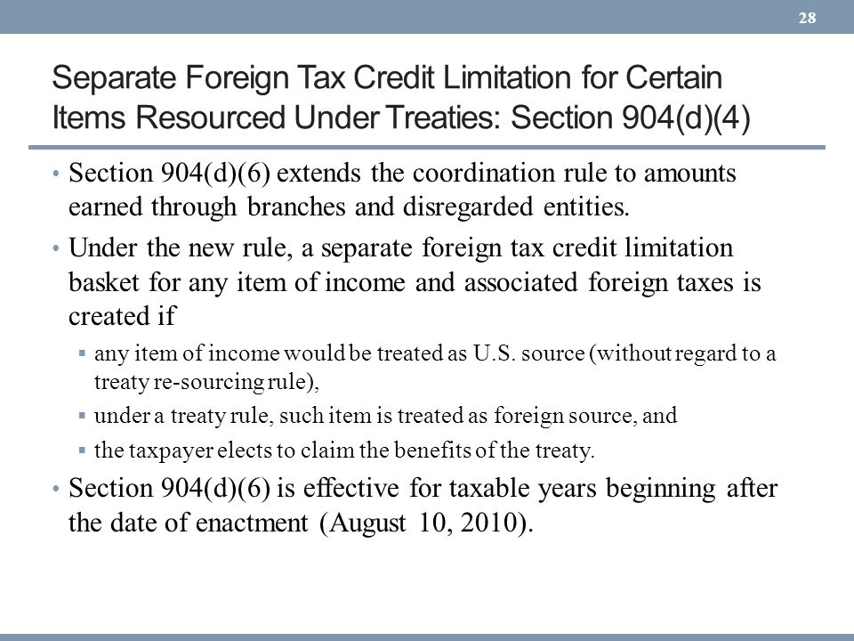 Separate Foreign Tax Credit Limitation for Certain Items Resourced Under Treaties: Section 904(d)(4) Section 904(d)(6) extends the coordination rule t