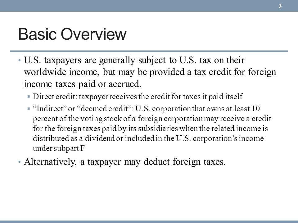 Brief Foreign Tax Credit History Foreign tax credit enacted* Overall FTC limitation FTC allowed is lesser of FTC under overall limitation or new per country limitation Overall limitation repealed Taxpayers may elect to use overall or per country limitation ** Per country limitation repealed FTC baskets introduced FTC baskets reduced from nine to two Section 909 splitter and other FTC rules enacted * Enacted in the Revenue Act of 1918, which passed in 1919 ** A separate limitation for non-business interest income was added in 1962 1919 1921 193219541960 2010 2004 1986 1976 4