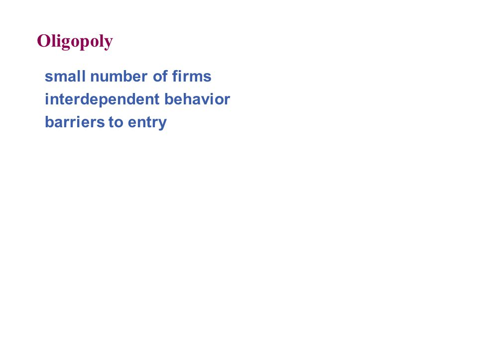 small number of firms interdependent behavior barriers to entry