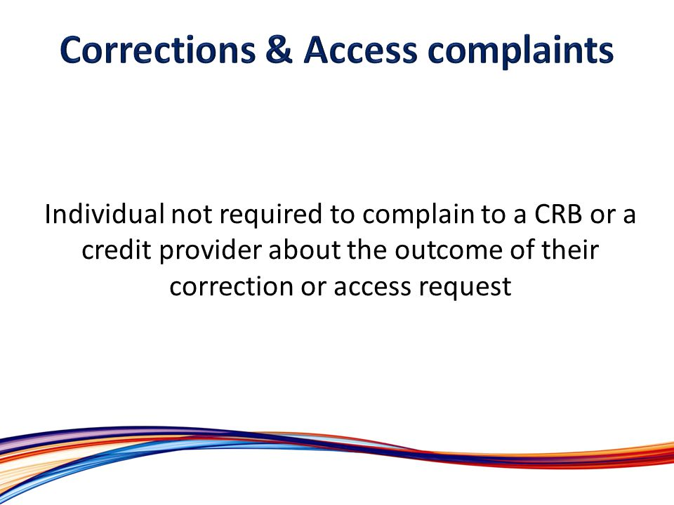 Individual not required to complain to a CRB or a credit provider about the outcome of their correction or access request