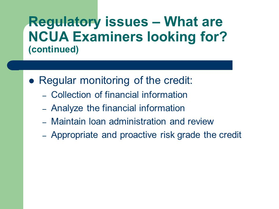 Regulatory issues – What are NCUA Examiners looking for.