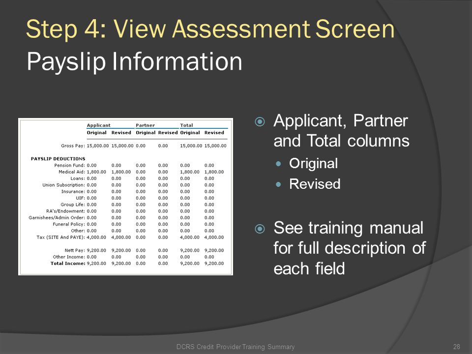 Step 4: View Assessment Screen Payslip Information Applicant, Partner and Total columns Original Revised See training manual for full description of e