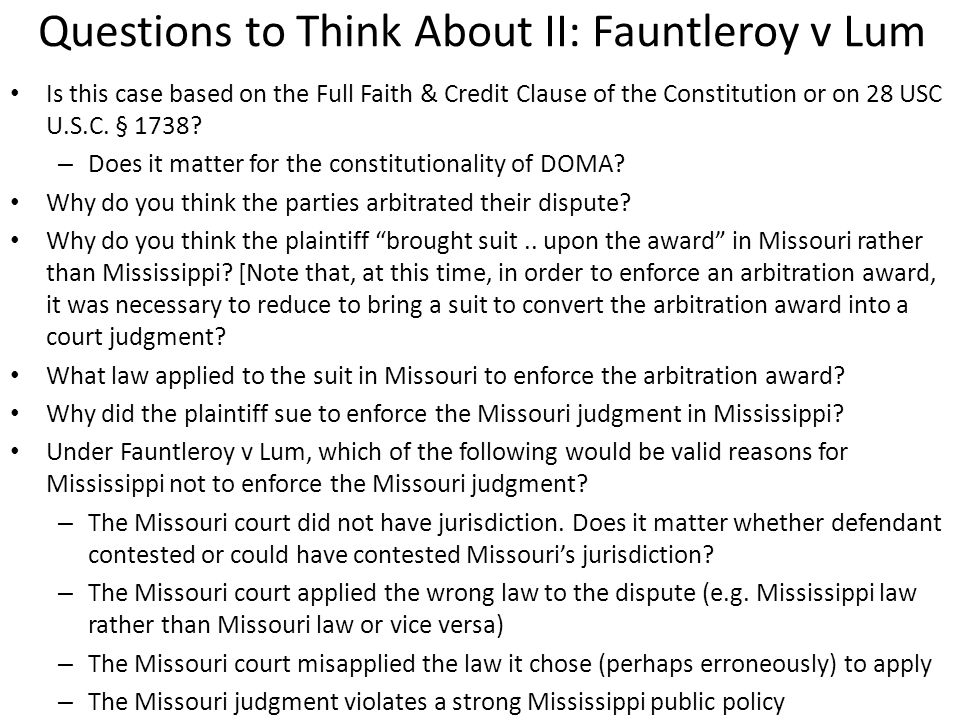 Questions to Think About II: Fauntleroy v Lum Is this case based on the Full Faith & Credit Clause of the Constitution or on 28 USC U.S.C.
