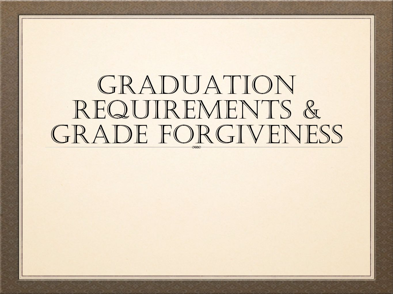 Graduation requirements & Grade forgiveness