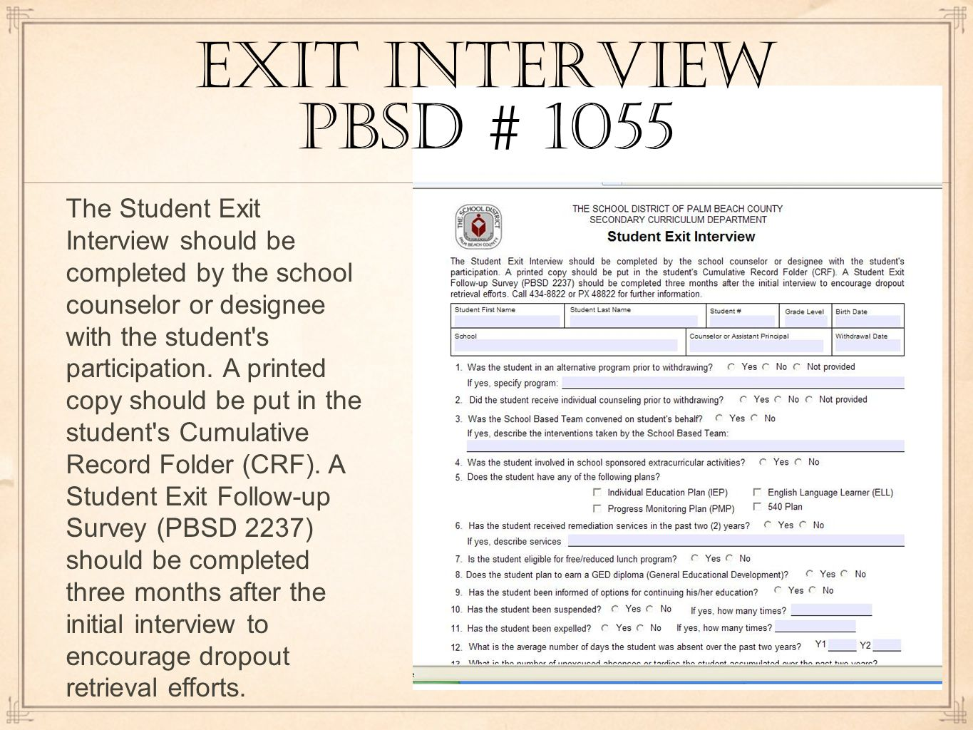 EXIT INTERVIEW PBSD # 1055 The Student Exit Interview should be completed by the school counselor or designee with the student s participation.
