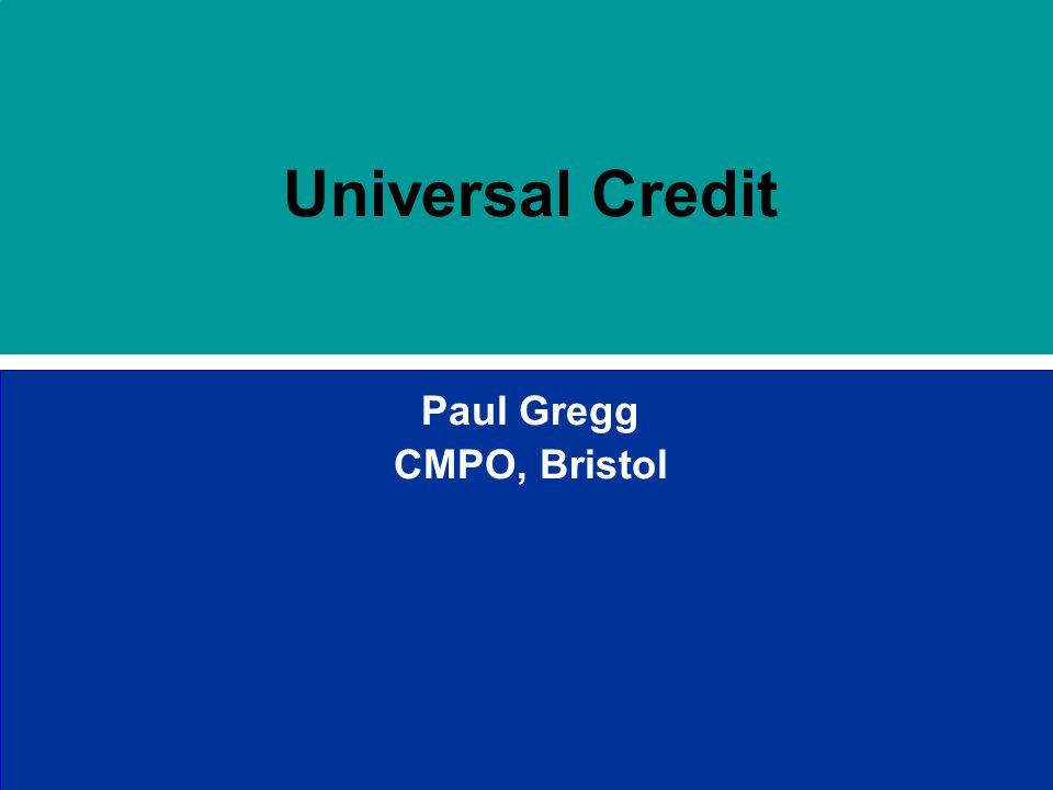 Universal Credit Paul Gregg CMPO, Bristol
