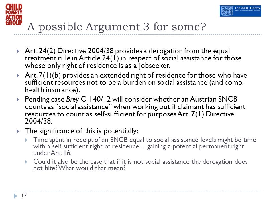A possible Argument 3 for some? Art. 24(2) Directive 2004/38 provides a derogation from the equal treatment rule in Article 24(1) in respect of social