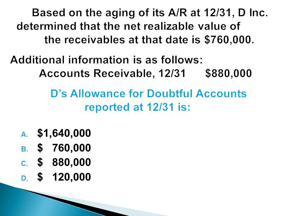 A. $1,640,000 B. $ 760,000 C. $ 880,000 D. $ 120,000