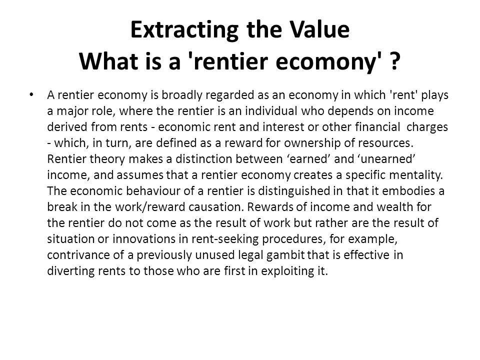 Extracting the Value What is a rentier ecomony .