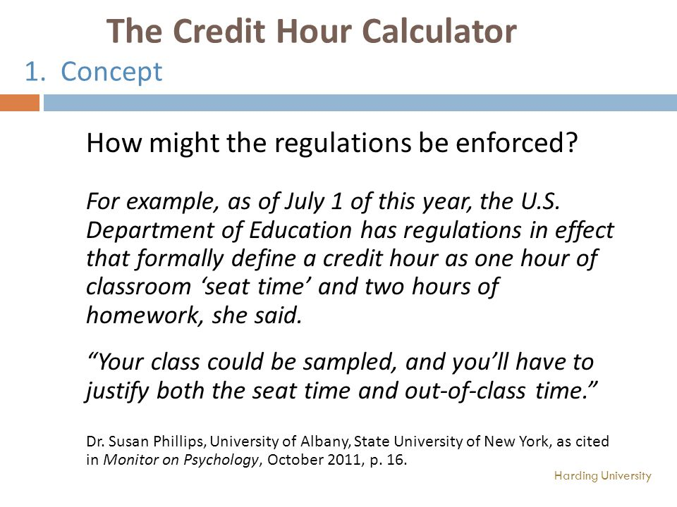 The Credit Hour Calculator 1. Concept How might the regulations be enforced.