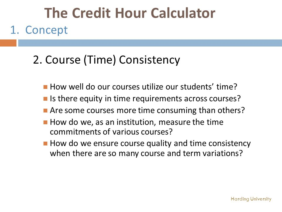 The Credit Hour Calculator 1. Concept 2.