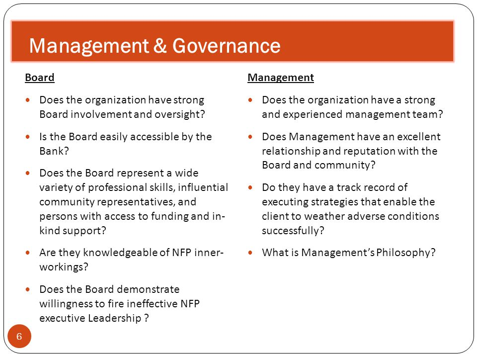 6 Board Does the organization have strong Board involvement and oversight.