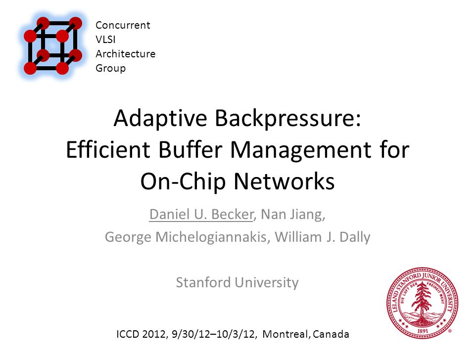 Adaptive Backpressure: Efficient Buffer Management for On-Chip Networks Daniel U.